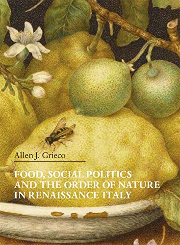 9780674244085: Food, Social Politics and the Order of Nature in Renaissance Italy