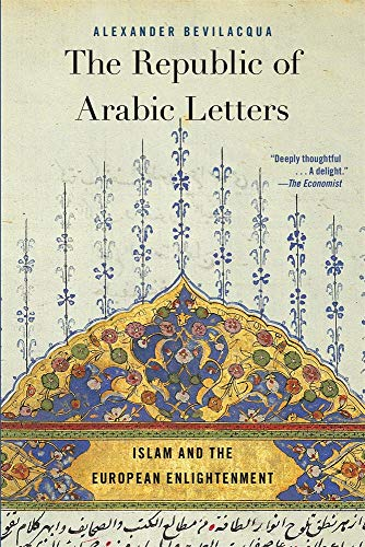 9780674244870: The Republic of Arabic Letters: Islam and the European Enlightenment