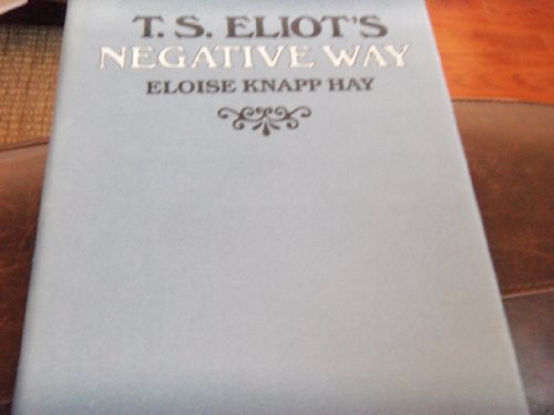 9780674246751: T. S. Eliot's Negative Way