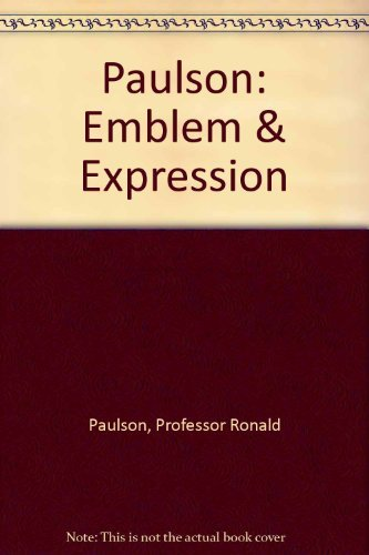 Emblem and Expression: Meaning in English Art of the Eighteenth Century: Paulson, Ronald