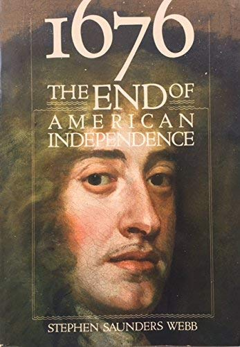 9780674252202: 1676: The End of American Independence