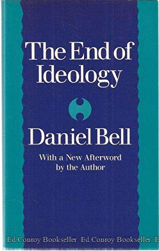 9780674252301: The End of Ideology: First Edition