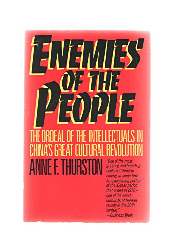 Enemies of the People: The Ordeal of the Intellectuals in China's Great Cultural Revolution: ...