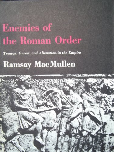 9780674254008: Enemies of the Roman Order: Treason, Unrest, and Alienation in the Empire