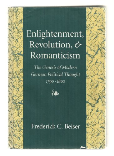 9780674257276: Enlightenment, Revolution and Romanticism: Genesis of Modern German Political Thought, 1790-1800