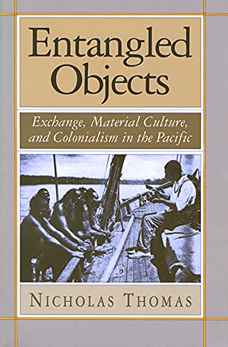9780674257313: Entangled Objects: Exchange, Material Culture, and Colonialism in the Pacific