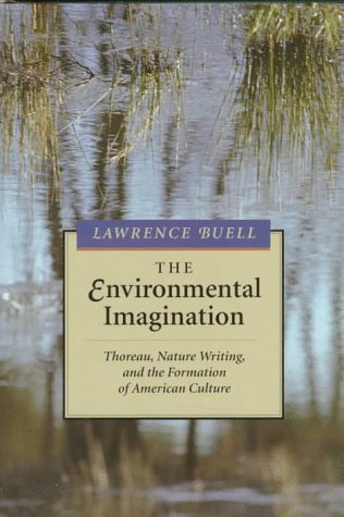 9780674258617: The Environmental Imagination: Thoreau, Nature Writing, and the Formation of American Culture
