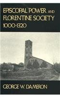 9780674258914: Episcopal Power and Florentine Society, 1000-1320 (Harvard Historical Studies)