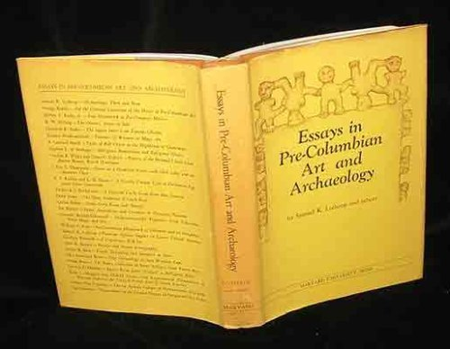 Essays in Pre-Columbian Art and Archaeology: Lothrop, Samuel K.