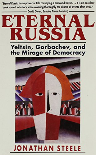 9780674268371: Eternal Russia: Yeltsin, Gorbachev, and the Mirage of Democracy