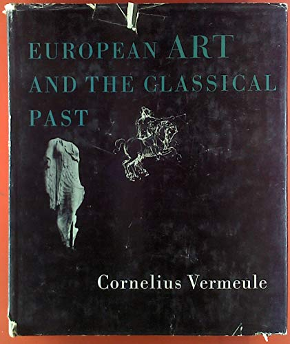 9780674269507: European Art and the Classical Past