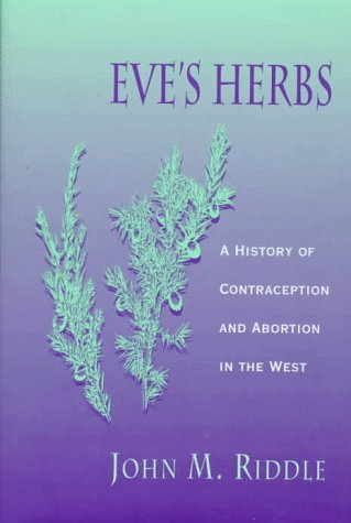 9780674270244: Eve's Herbs: A History of Contraception and Abortion in the West