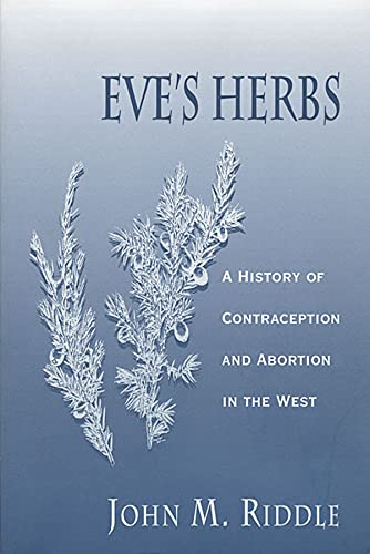 9780674270268: Eve's Herbs: A History of Contraception and Abortion in the West
