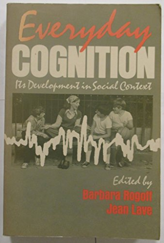 Everyday Cognition: Its Development in Social Context