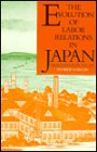 9780674271319: The Evolution of Labor Relations in Japan: Heavy Industry, 1853-1955 (Harvard East Asian Monographs)
