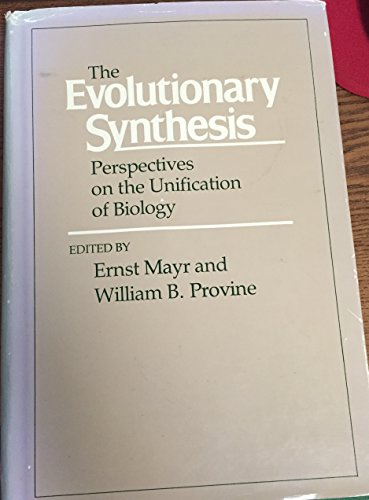 The Evolutionary Synthesis: Perspectives on the Unification: Ernst Mayr and