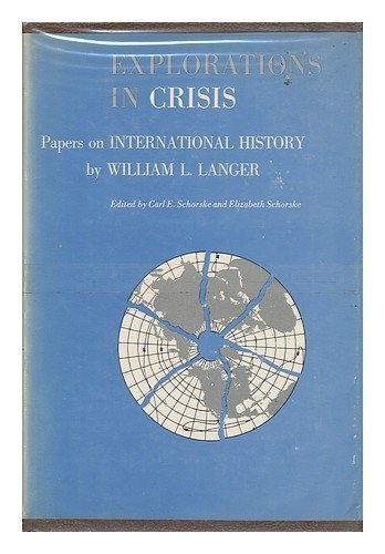 Explorations in Crisis: Papers on International History (Belknap Press) (0674278518) by William L. Langer