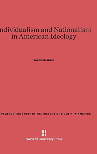 Individualism and Nationalism in American Ideology (Center for the Study of the History of Liberty ...