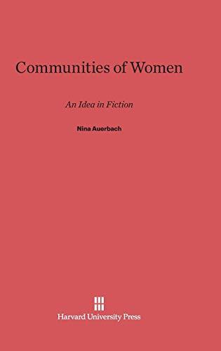 9780674280229: Communities of Women: An Idea in Fiction