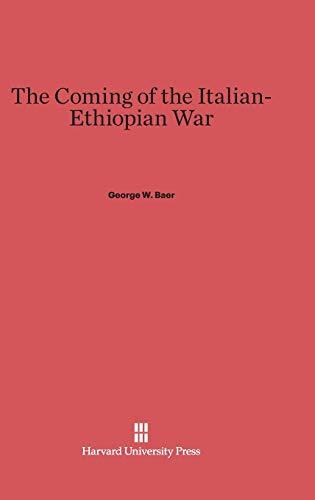 9780674280366: The Coming of the Italian-Ethiopian War