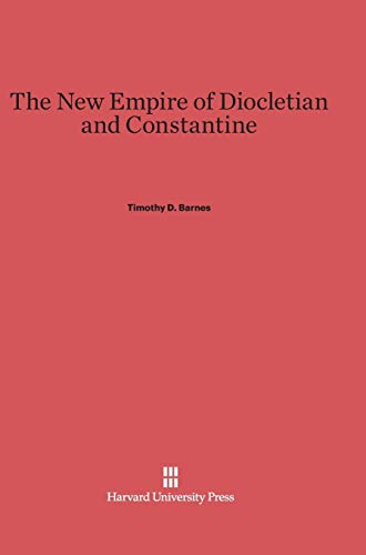 9780674280663: The New Empire of Diocletian and Constantine