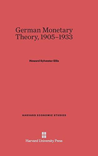 German Monetary Theory, 1905-1933 (Harvard Economic Studies): Ellis, Howard Sylvester