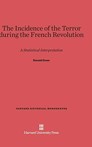 9780674281257: The Incidence of the Terror During the French Revolution: A Statistical Interpretation (Harvard Historical Monographs)