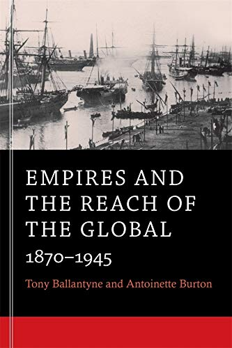 9780674281295: Empires and the Reach of the Global: 1870-1945