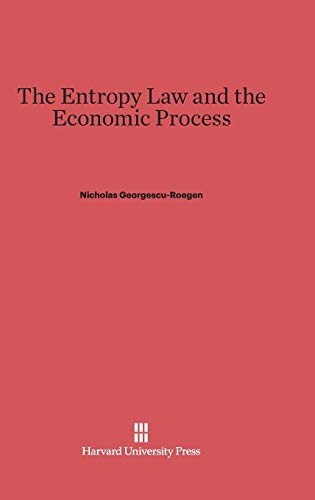9780674281646: The Entropy Law and the Economic Process