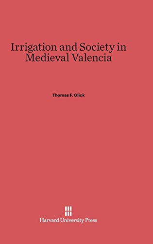 9780674281790: Irrigation and Society in Medieval Valencia