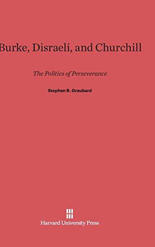 Burke, Disraeli, and Churchill: Graubard, Stephen R.