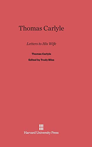 9780674282858: Thomas Carlyle: Letters to His Wife