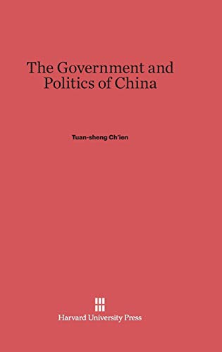 The Government and Politics of China: Ch'ien, Tuan-Sheng