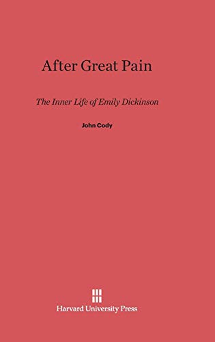 9780674283534: After Great Pain: The Inner Life of Emily Dickinson