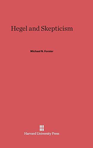Hegel and Skepticism: Forster, Michael N.