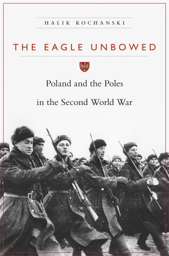 9780674284005: The Eagle Unbowed: Poland and the Poles in the Second World War