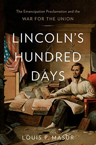 9780674284098: Lincoln's Hundred Days: The Emancipation Proclamation and the War for the Union