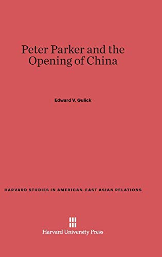 Peter Parker and the Opening of China: Edward V. Gulick