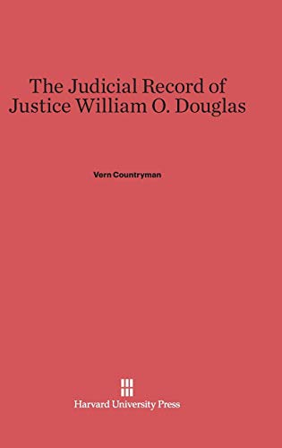 The Judicial Record of Justice William O. Douglas: VERN COUNTRYMAN
