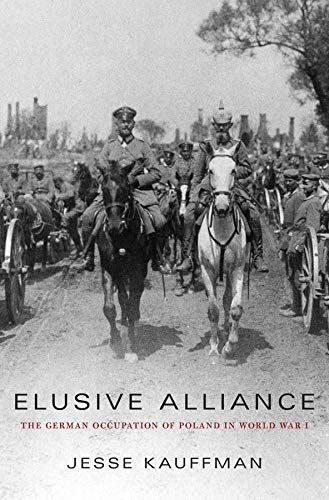 9780674286016: Elusive Alliance: The German Occupation of Poland in World War I