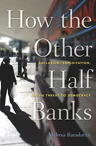 9780674286061: How the Other Half Banks: Exclusion, Exploitation, and the Threat to Democracy