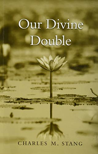 Our Divine Double: Charles M. Stang
