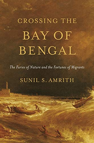9780674287242: Crossing the Bay of Bengal - The Furies of Nature and the Fortunes of Migrants