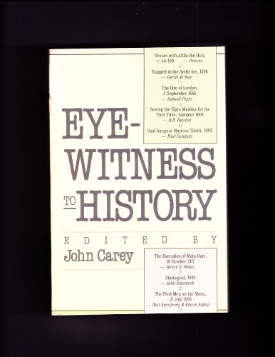 Eyewitness To History.: Carey, John (editor).