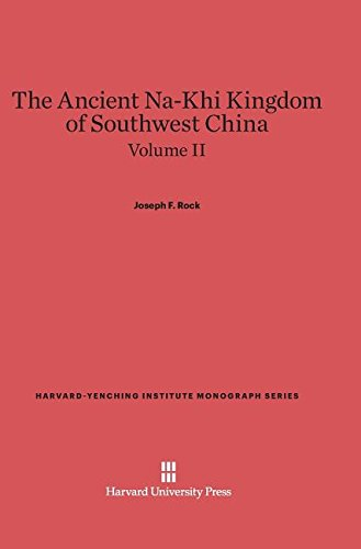 9780674288492: The Ancient Na-Khi Kingdom of Southwest China, Volume II (Harvard-Yenching Institute Monograph)