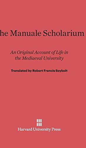 9780674288522: The Manuale Scholarium: An Original Account of Life in the Mediaeval University