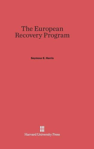 The European Recovery Program: Harris, Seymour E.