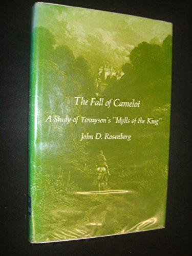 The Fall of Camelot: A Study of: Rosenberg, John D.