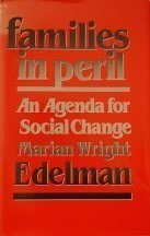 Families in Peril: An Agenda for Social Change (W.E.B. Du Bois Lectures, 1986): Marian Wright ...