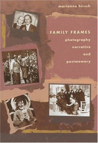 9780674292659: Family Frames: Photography, Narrative and Postmemory